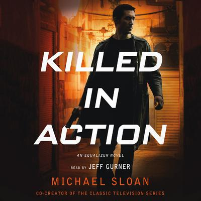 Killed in Action: An Equalizer Novel Audiobook, by Michael Sloan