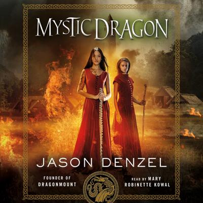 Mystic Dragon Audiobook, by Jason Denzel