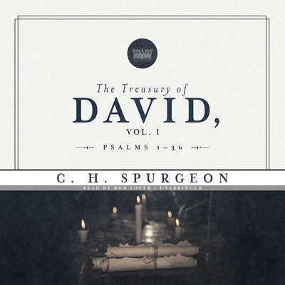 The Treasury of David, Vol. 1: Psalms 1–36 Audiobook, by C. H. Spurgeon