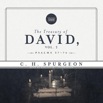 The Treasury of David, Vol. 2: Psalms 37–74 Audiobook, by C. H. Spurgeon