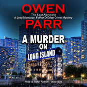A Murder on Long Island: The Last Advocate; A Joey Mancuso, Father O'Brian Crime Mystery Audiobook, by Owen Parr