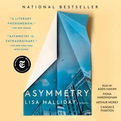 Asymmetry: A Novel Audiobook, by Lisa Halliday