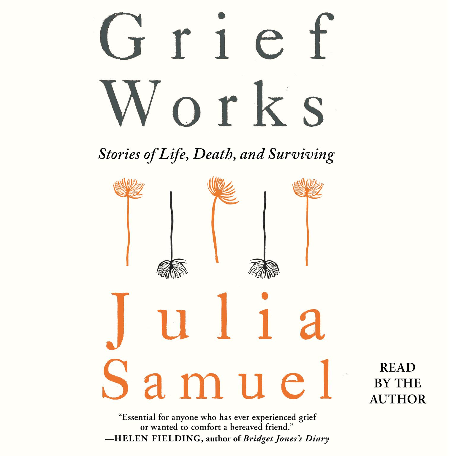 Printable Grief Works: Stories of Life, Death, and Surviving Audiobook Cover Art