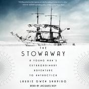 The Stowaway: A Young Mans Extraordinary Adventure to Antarctica Audiobook, by Laurie Gwen Shapiro