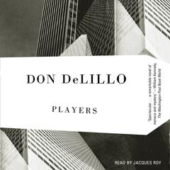 Players Audiobook, by Don DeLillo