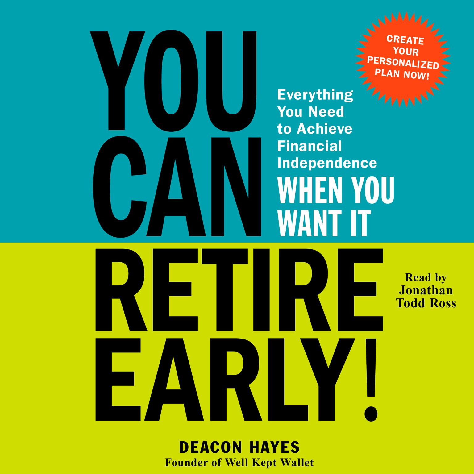 You Can Retire Early!: Everything You Need to Achieve Financial Independence When You Want It Audiobook, by Deacon Hayes