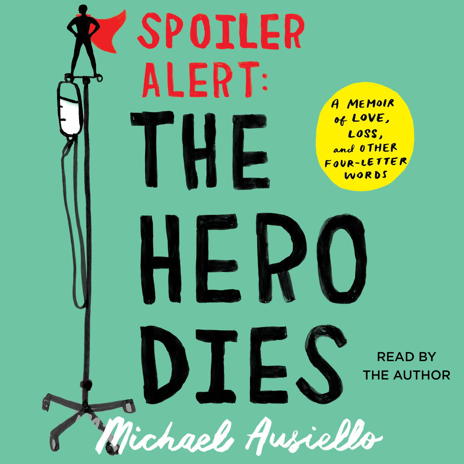 Printable Spoiler Alert: The Hero Dies: A Memoir of Love, Loss, and Other Four-Letter Words Audiobook Cover Art