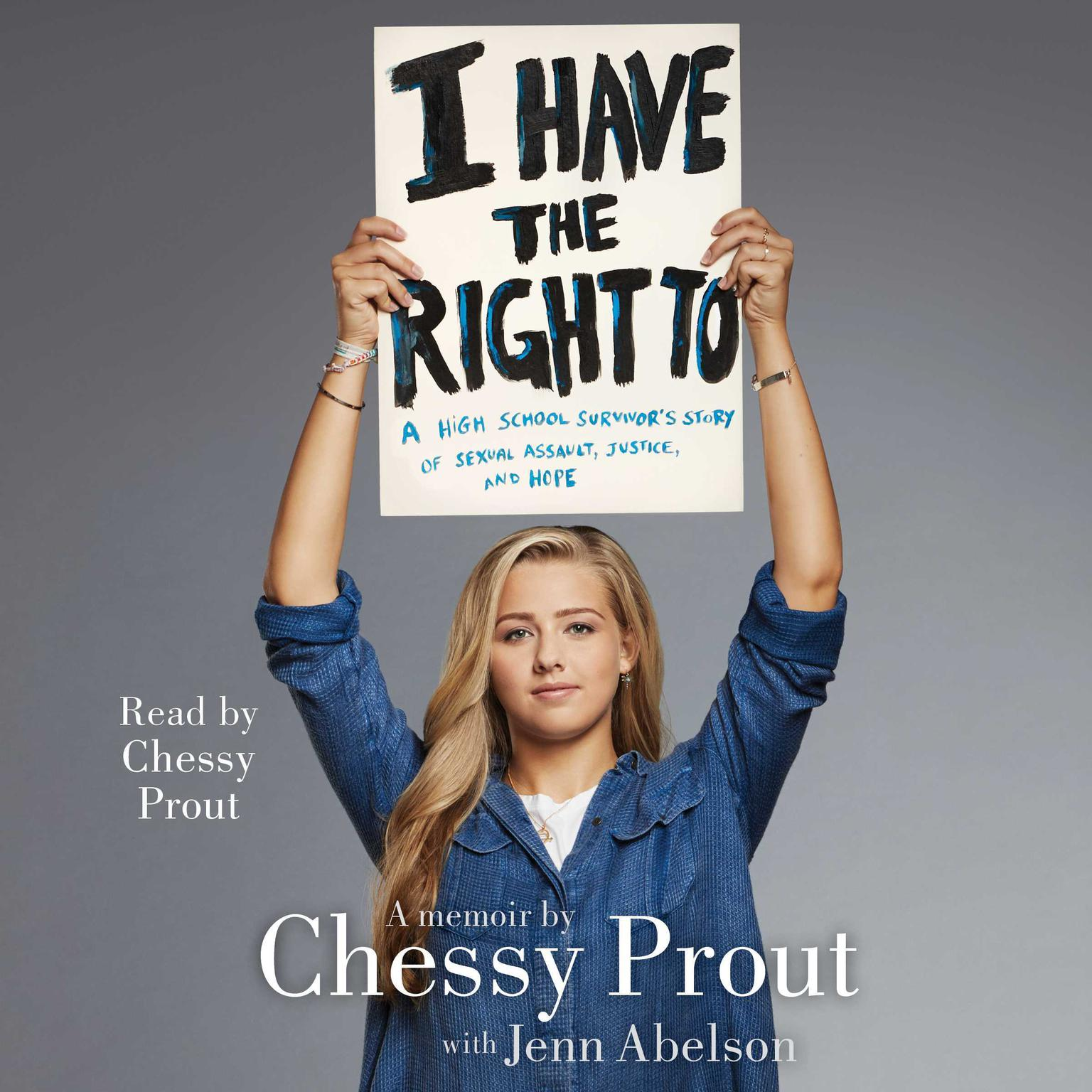 Printable I Have the Right To: A High School Survivor's Story of Sexual Assault, Justice, and Hope Audiobook Cover Art