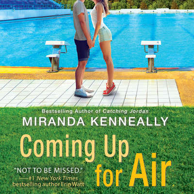 Coming Up for Air Audiobook, by Miranda Kenneally