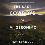 The Last Cowboys of San Geronimo: A Novel Audiobook, by Ian Stansel