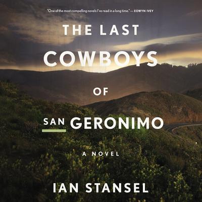The Last Cowboys of San Geronimo: A Novel Audiobook, by Ian Stansel