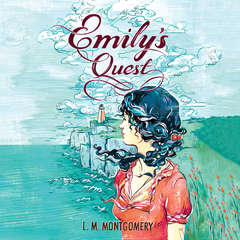 Emilys Quest Audiobook, by L. M. Montgomery