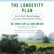 The Longevity Plan: Seven Life-Transforming Lessons from Ancient China Audiobook, by John Day, Jane Ann Day, Matthew D. LaPlante