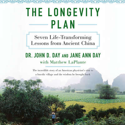 The Longevity Plan: Seven Life-Transforming Lessons from Ancient China Audiobook, by John Day
