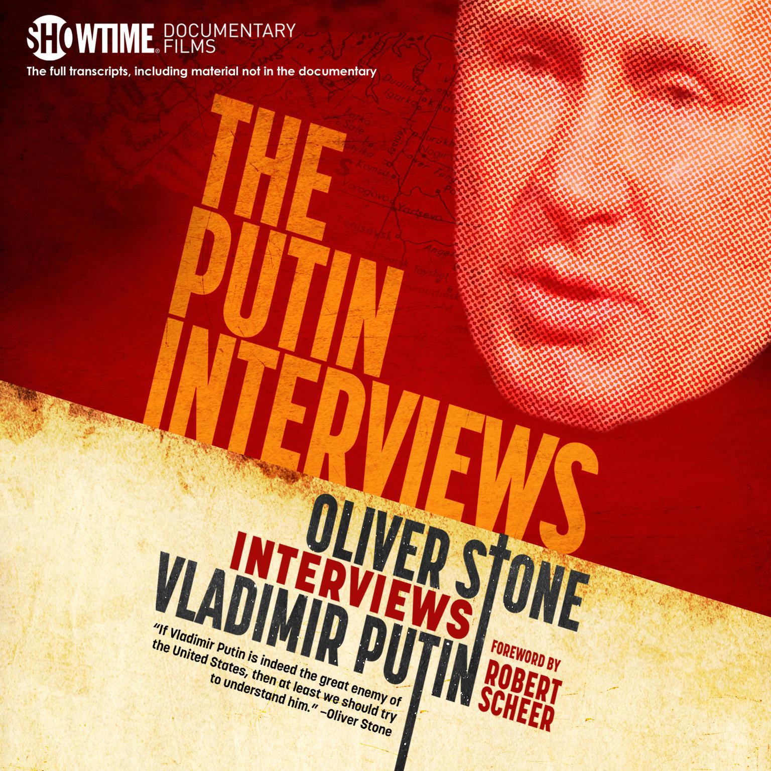 The Putin Interviews: Oliver Stone Interviews Vladimir Putin Audiobook, by Oliver Stone