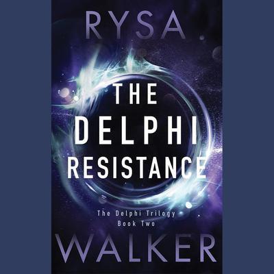The Delphi Resistance Audiobook, by Rysa Walker