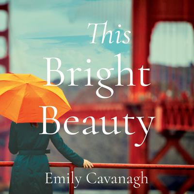 This Bright Beauty Audiobook, by Emily Cavanagh