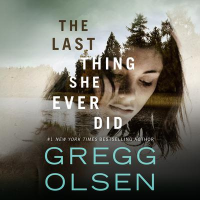 The Last Thing She Ever Did Audiobook, by Gregg Olsen