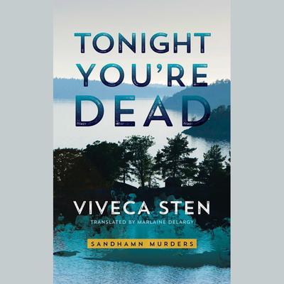 Tonight Youre Dead Audiobook, by Viveca Sten
