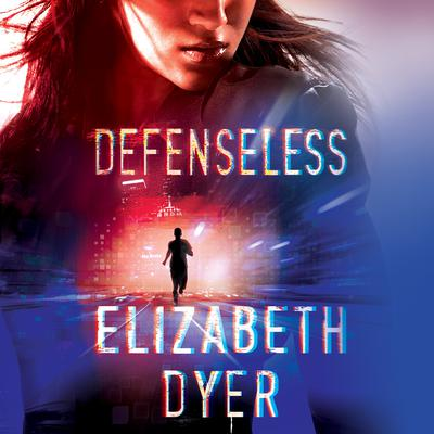 Defenseless Audiobook, by Elizabeth Dyer