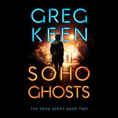Soho Ghosts Audiobook, by Greg Keen