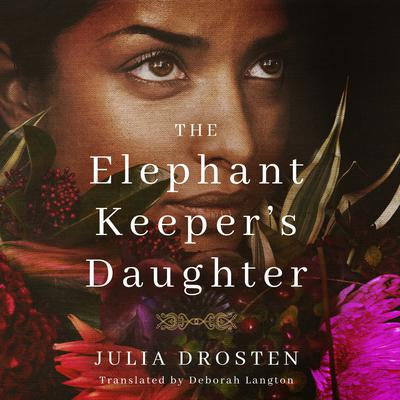 The Elephant Keepers Daughter Audiobook, by Julia Drosten
