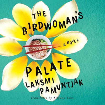 The Birdwomans Palate Audiobook, by Laksmi Pamuntjak