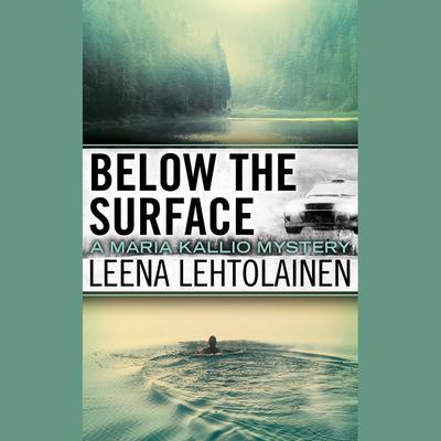 Below the Surface Audiobook, by Leena Lehtolainen