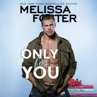 Only for You Audiobook, by Melissa Foster