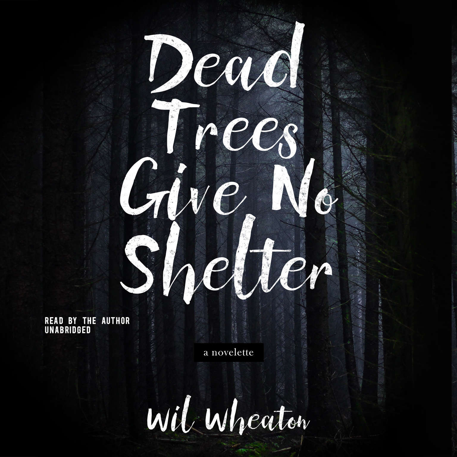 Dead Trees Give No Shelter: A Novelette Audiobook, by Wil Wheaton