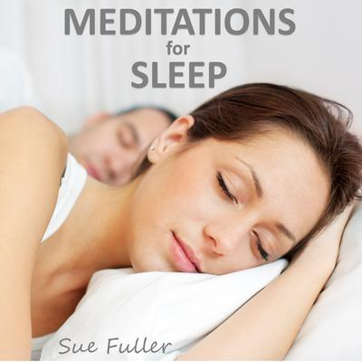 Meditations for Sleep Audiobook, by Sue Fuller