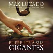 Enfrente a sus gigantes Audiobook, by Max Lucado