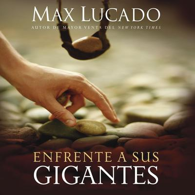 Enfrente a sus gigantes: The God Who Made a Miracle Out of David Stands Ready to Make One Out of You Audiobook, by