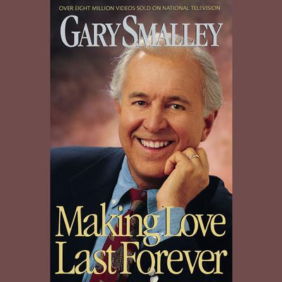 Making Love Last Forever Audiobook, by Gary Smalley