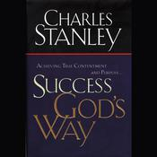 Success Gods Way: Achieving True Contentment and Purpose Audiobook, by Charles Stanley