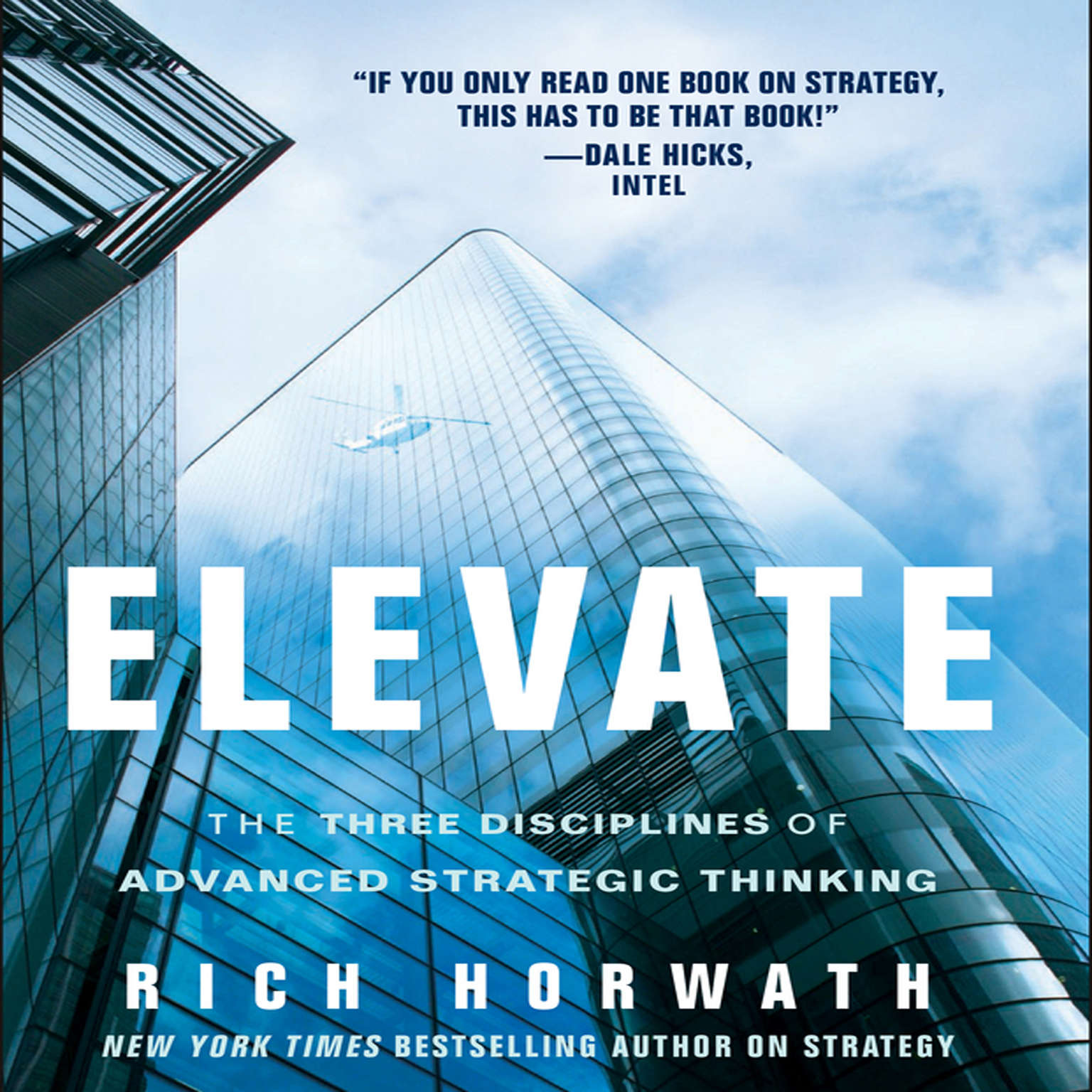 Elevate: The Three Disciplines of Advanced Strategic Thinking Audiobook, by Rich Horwath