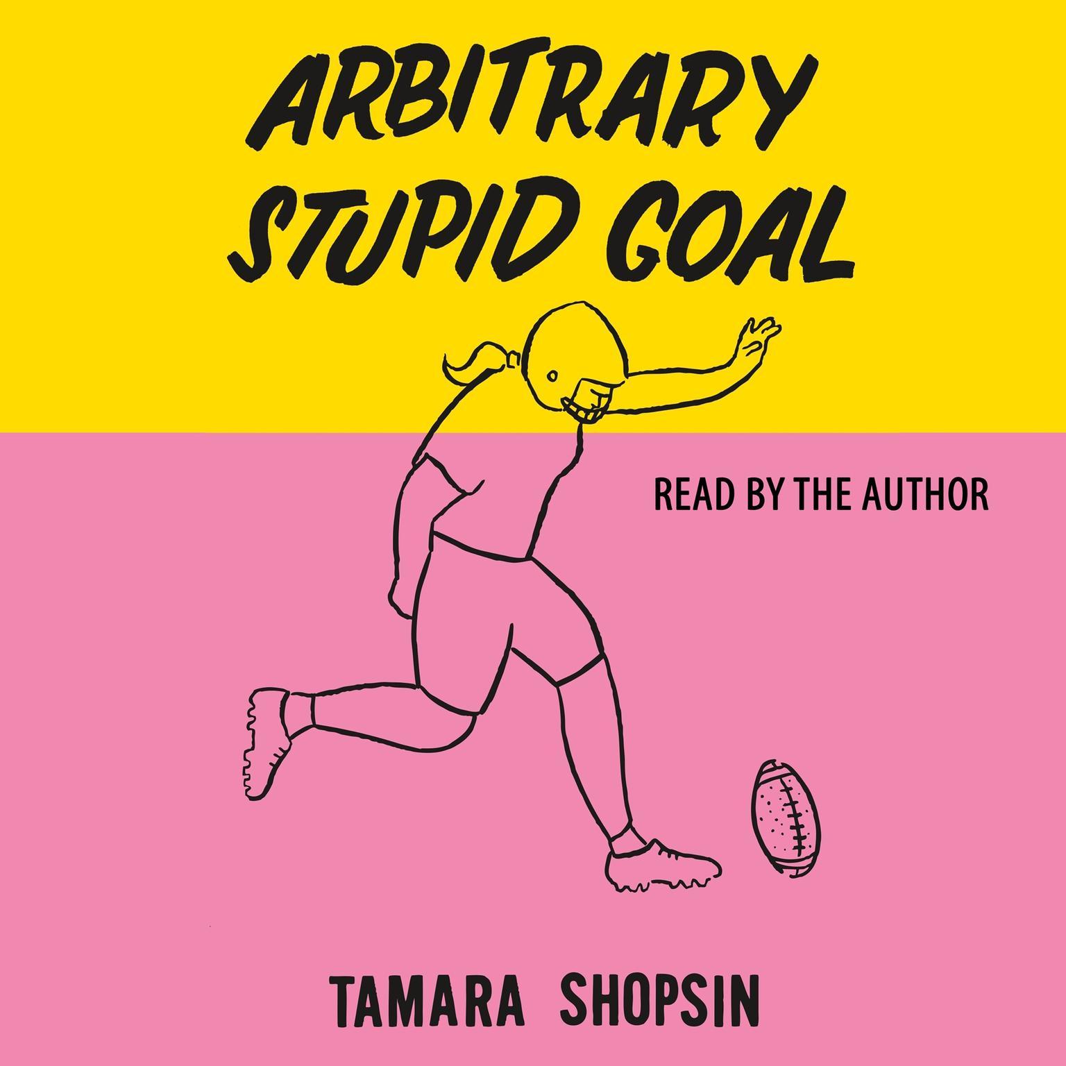 Arbitrary Stupid Goal - Audiobook | Listen Instantly!