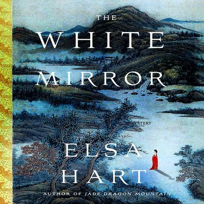 The White Mirror: A Mystery Audiobook, by Elsa Hart