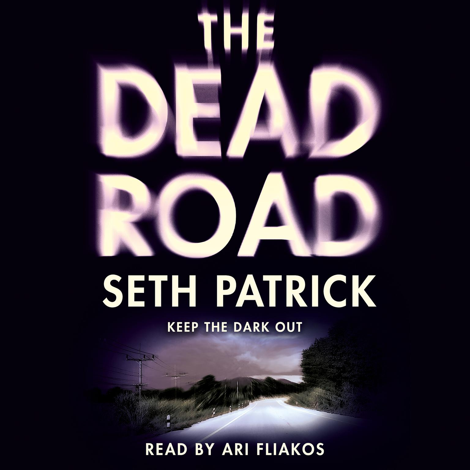The Dead Road: A Novel Audiobook, by Seth Patrick