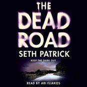 The Dead Road Audiobook, by Seth Patrick