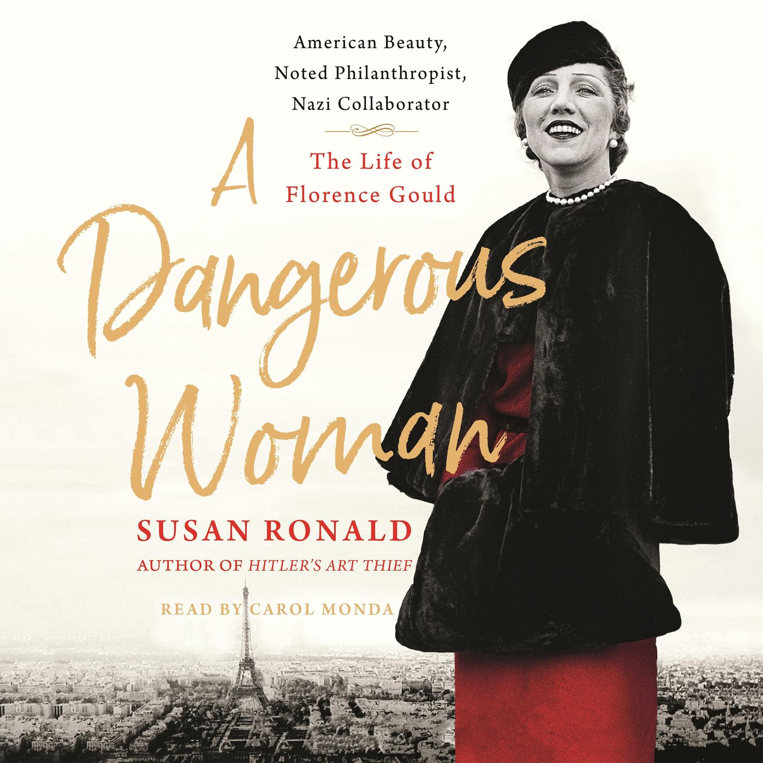 Printable A Dangerous Woman: American Beauty, Noted Philanthropist, Nazi Collaborator - The Life of Florence Gould Audiobook Cover Art