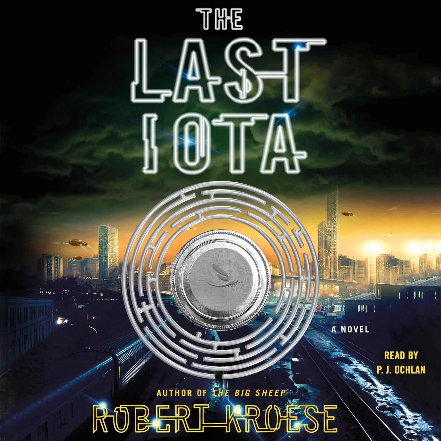 The Last Iota: A Novel Audiobook, by Robert Kroese