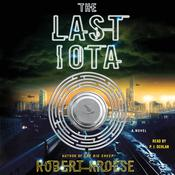 The Last Iota: A Novel Audiobook, by Robert Kroese
