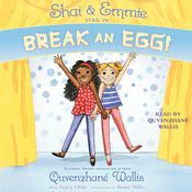 Shai & Emmie Star in Break an Egg! Audiobook, by Quvenzhané Wallis