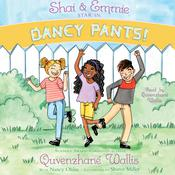 Shai & Emmie Star in Dancy Pants! Audiobook, by Quvenzhané Wallis