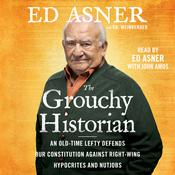 The Grouchy Historian: An Old-Time Lefty Defends Our Constitution Against Right-Wing Hypocrites and Nutjobs Audiobook, by Ed Asner, Ed. Weinberger