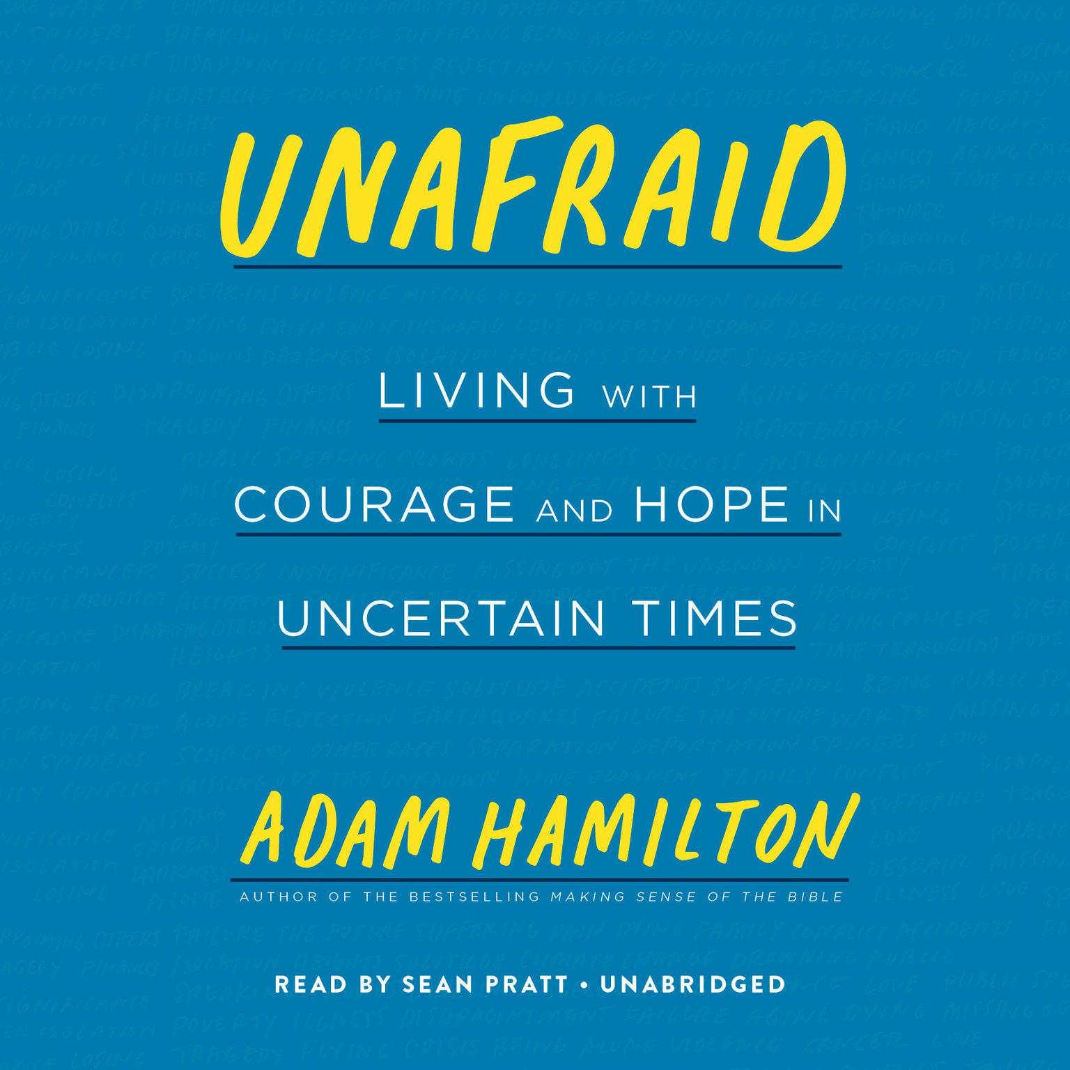 Unafraid: Living with Courage and Hope in Uncertain Times Audiobook, by Adam Hamilton