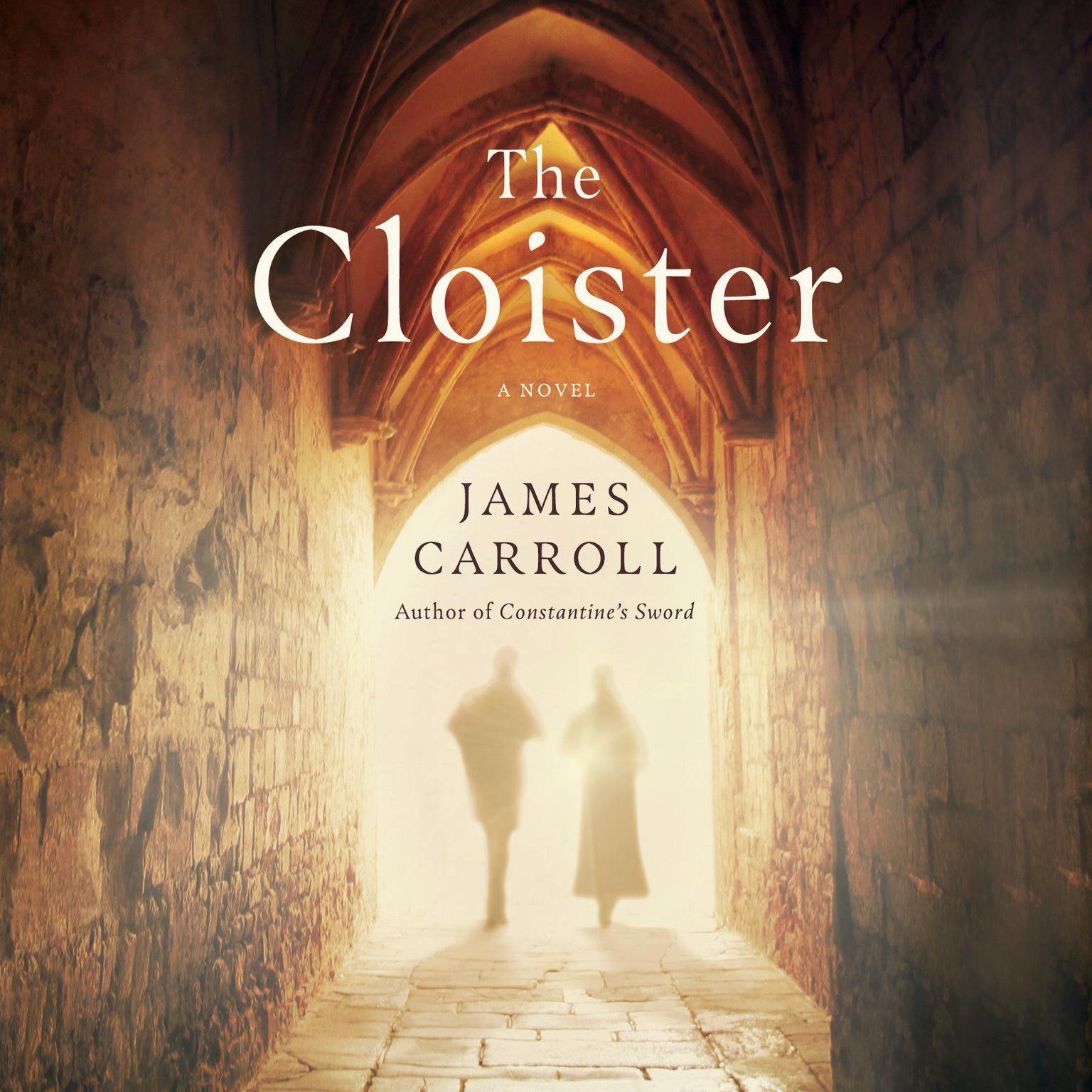 The Cloister: A Novel Audiobook, by James Carroll