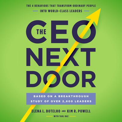 The CEO Next Door: The 4 Behaviors that Transform Ordinary People into World-Class Leaders Audiobook, by Tahl Raz