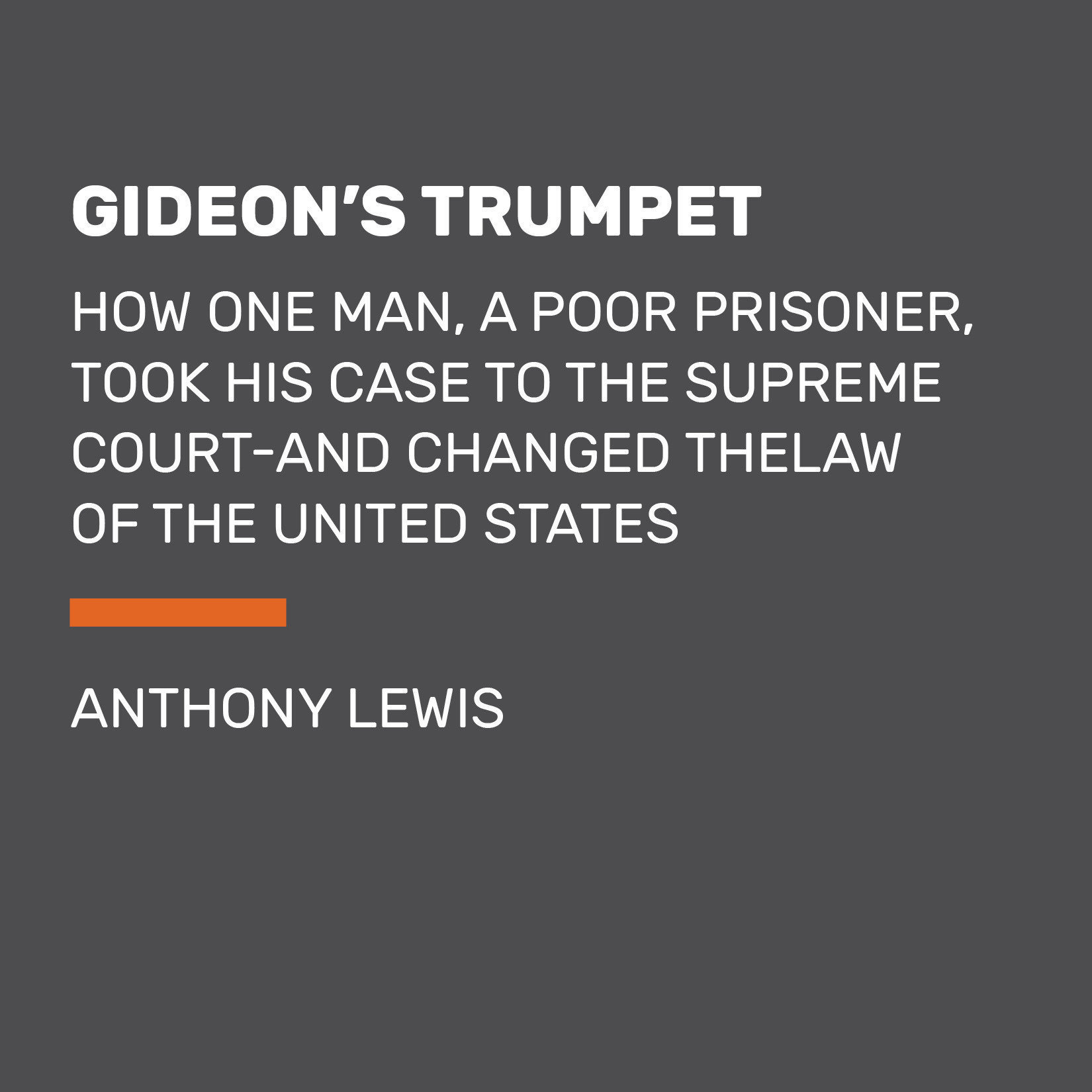 Printable Gideon's Trumpet: How One Man, a Poor Prisoner, Took His Case to the Supreme Court-and Changed the Law of the United States Audiobook Cover Art